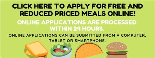 Click Here to apply for Free and Reduced Priced Meals